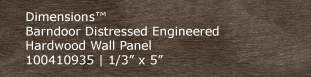 Dimensions™ Barndoor Distressed Engineered Hardwood Wall Panel
