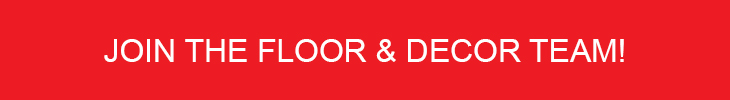 Join the Floor and Decor Team!