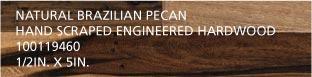 Natural Brazillian Pecan Hand Scraped Engineered Hardwood