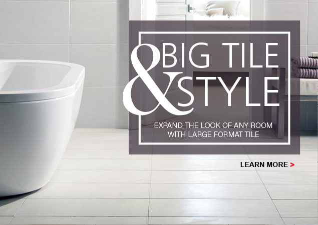 Show Off Your Style With Big Tile