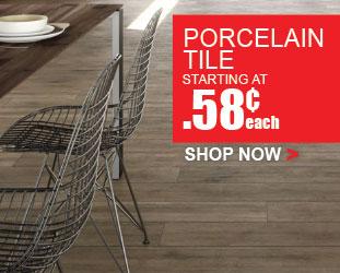 Porcelain Tile - Starting at $0.99 square foot